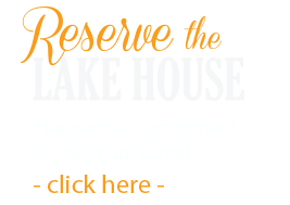 Reserve the Lake House